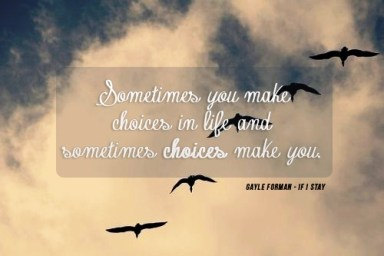 If I Stay sometimes you make choices e