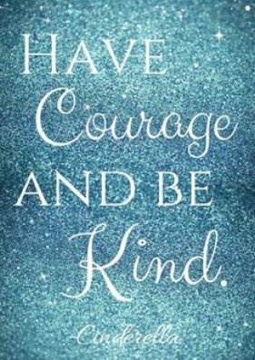 Cinderella Have Courage and Be Kind