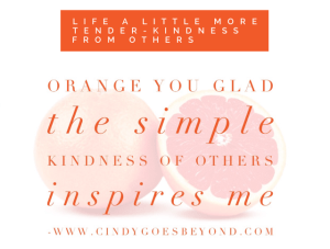 Orange You Glad, Simple Kindness of Others