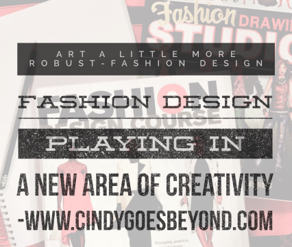 Fashion Design, Playing in a New Area of Creativity