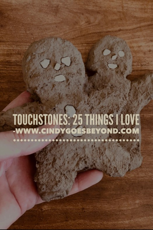 Touchstones: 25 Things I Love
