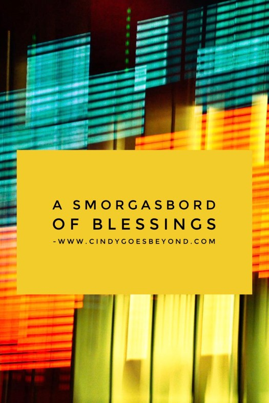 A Smorgasbord of Blessings