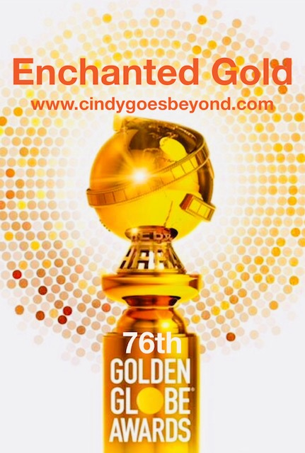 Enchanted Gold 76th Golden Globe Awards