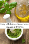 Delicious Homemade Dressings for Salad, Wraps and More