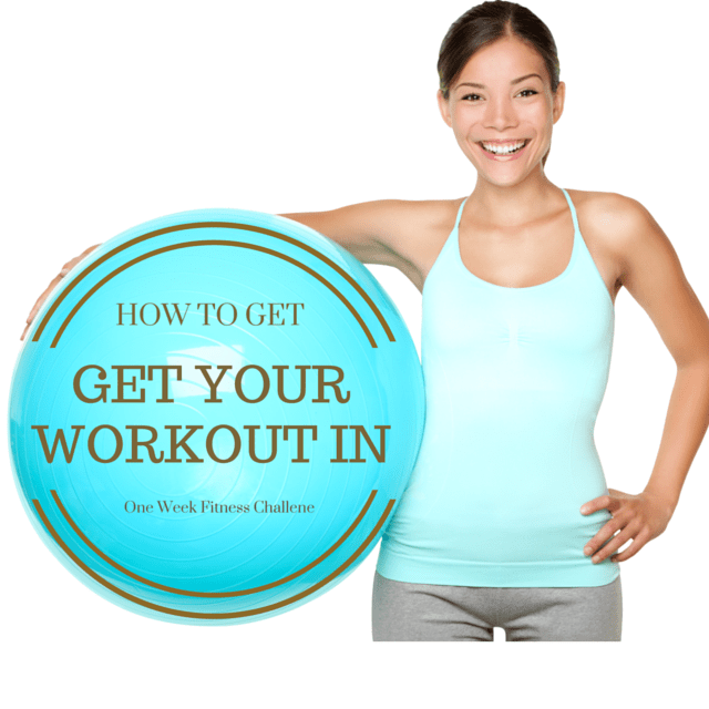 How To Get Your Workout In: A One-Week Fitness Challenge