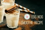 Healthy EggNog Smoothie
