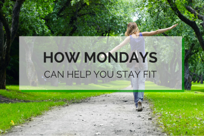 How Mondays Can Help You Stay Fit