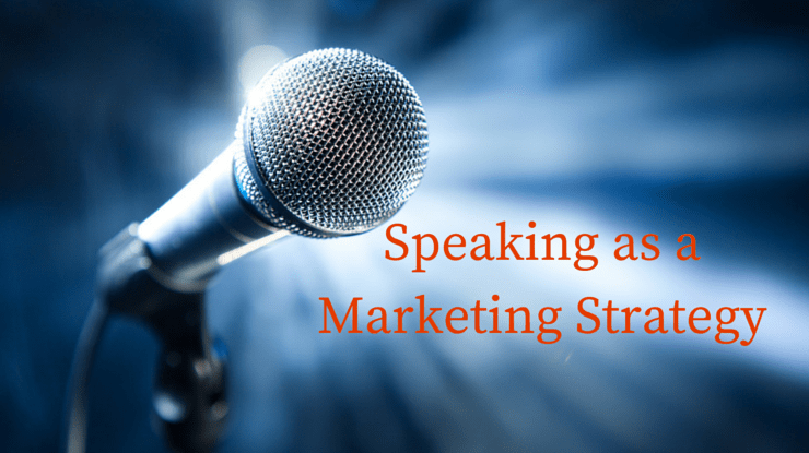 Speaking as a Marketing Strategy – Brand You
