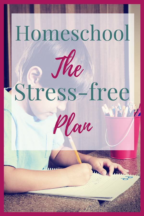 Homeschool The Stress Free Plan