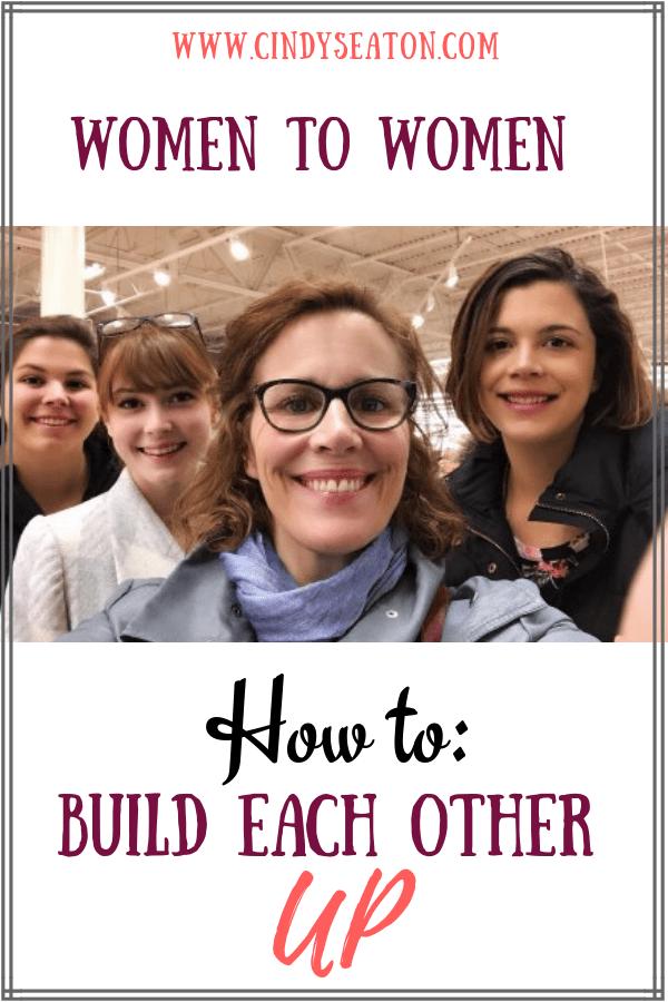 Ten Ways Women Can Build Each Other UP