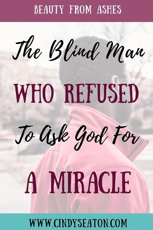 The Blind Man Who Didn't Want A Miracle