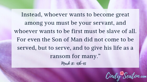 Bible verse about having a servant's heart. Mark 10: 43-45