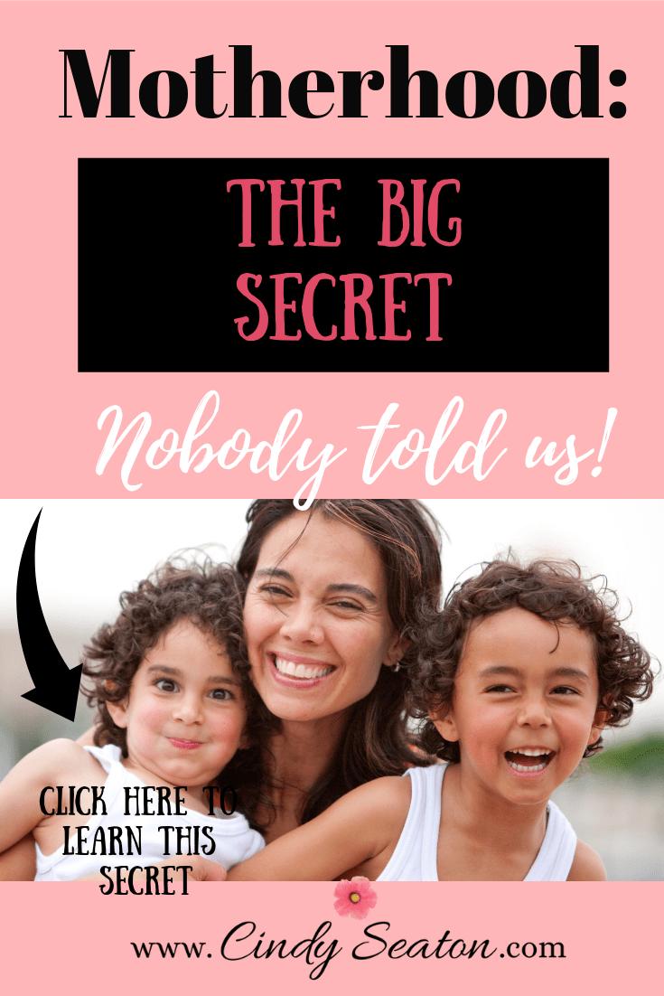 Motherhood: The Big Secret Nobody Told You.