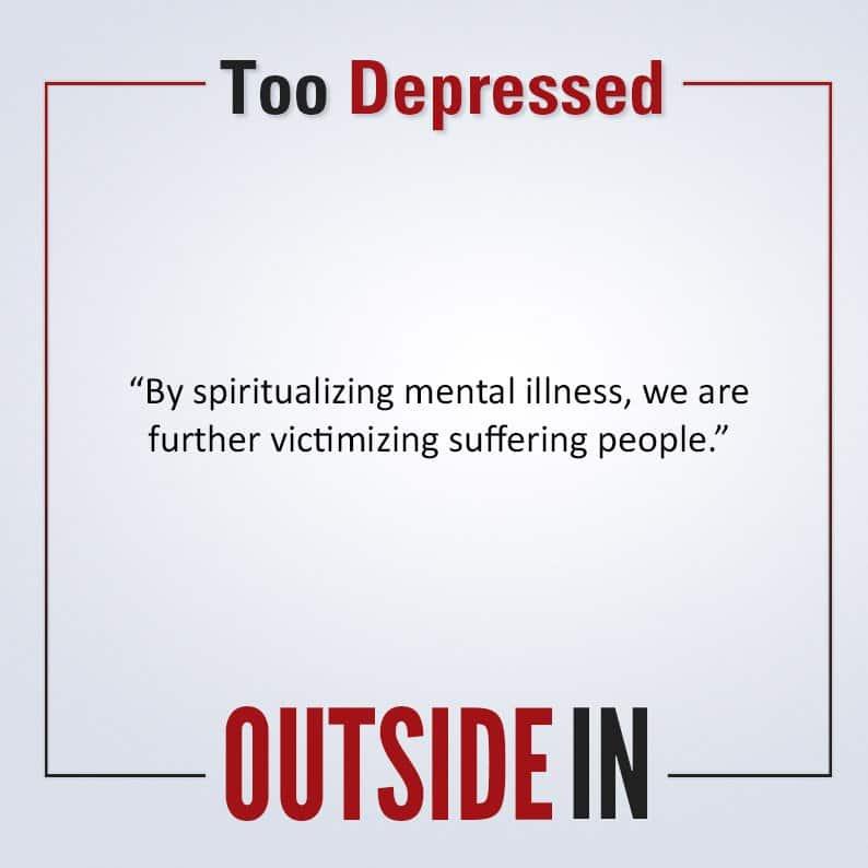 Too Depressed