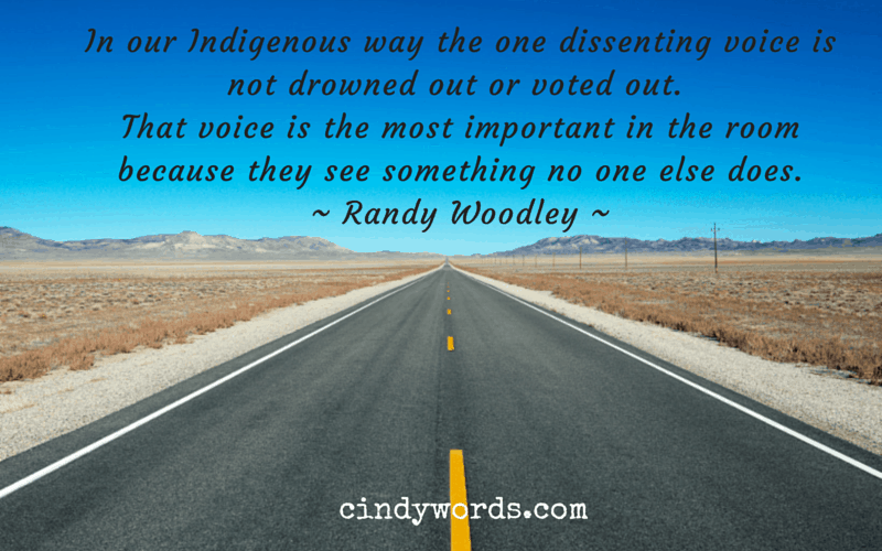 In our Indigenous way the one dissenting