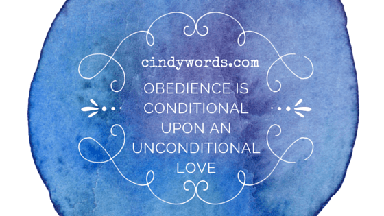 Obedience is conditional upon an