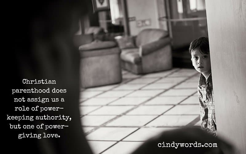 Christian parenthood does not assign us a role of power-keeping authority, but one of power-giving love.