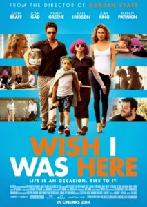 Film Review: 'Wish I Was Here'