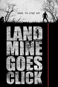FrightFest 2015: 'Landmine Goes Click'