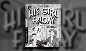 Criterion Review: His Girl Friday
