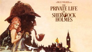 DVD Review: The Private Life of Sherlock Holmes