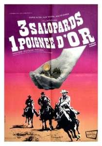 Trois salopards, une poignée d'or, l'affiche