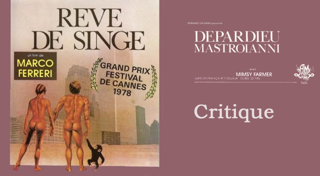 rêve de singe avec Depardieu, critique du Ferreri