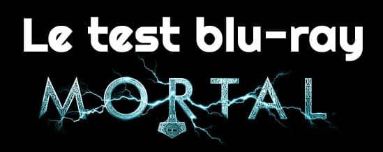Test blu-ray de Mortal (2020°
