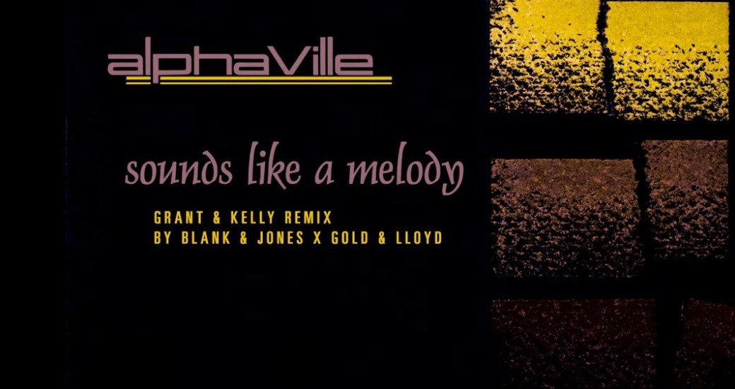 Alphaville Sounds like a Melody avec Blank & Jones