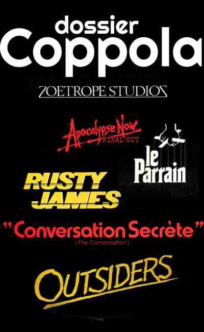 Tous les films de Francis Ford Coppola Coppola, dossier exclusif