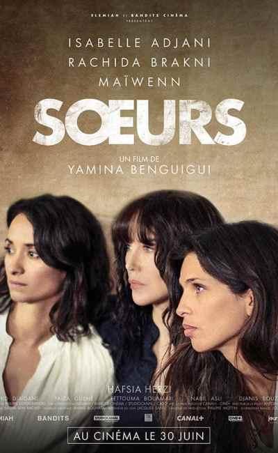 Isabelle Adjani, Rachida Brakni et Maïwenn sont Soeurs chez Yamnia Benguigui (affiche du film)