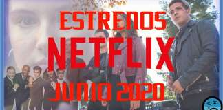 ESTRENOS JUNIO 2020 NETFLIX