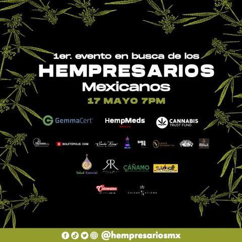 PRESENTAN HEMPRESARIOS, EL PRIMER EVENTO CANNÁBICO PARA EMPRESARIOS MEXICANOS Y LATINOAMERICANOS