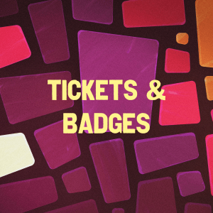 Tickets & Badges