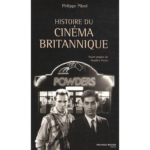 Histoire du cinéma britannique par Philippe Pilard