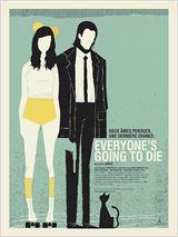 Everybody's gonna die
