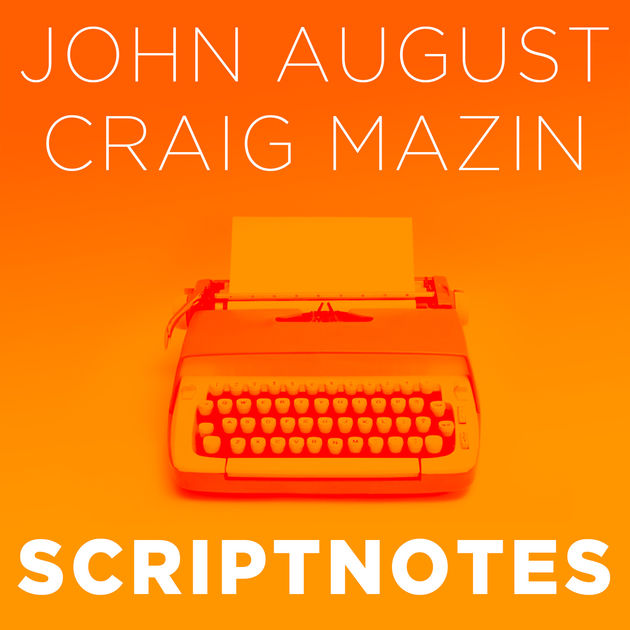 Scriptnotes Premium podcast by John August and Craig Mazin