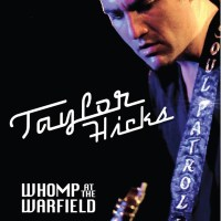 Music DVD Review: Taylor Hicks - Whomp at the Warfield