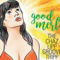 Giveaway: Good Merlin CD - The Chaz Lipp Groove Tripp feat. Sanjaya Malakar of American Idol - OVER