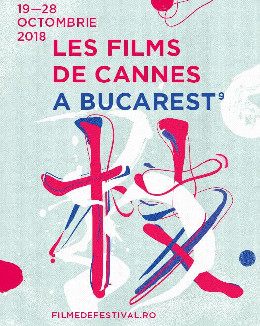 10 filme pe care nu vreau sa le ratez la Les Filmes de Cannes a Bucarest 2018