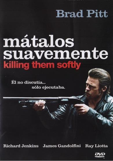 MÁTALOS SUAVEMENTE KILLING