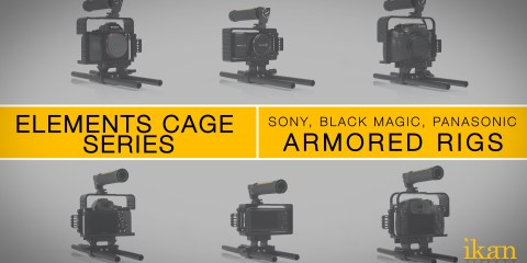 Elements Cage Series for A7S, Black Magic Pocket Cinema Camera, and GH4 from ikan