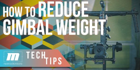 Try 6 Ways to Reduce Weight and Improve Gimbal Performance