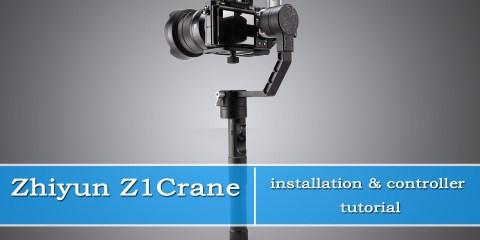 Zhiyun Z1 Crane Installation & Controller Tutorial