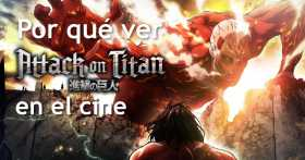 Por qué deberías ir a ver Attack on Titan en el cine