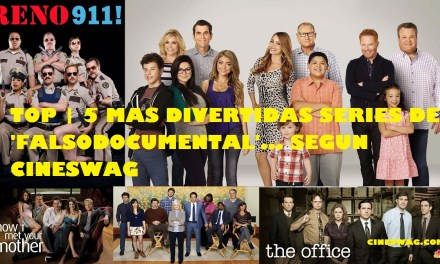 TOP | 5 MAS DIVERTIDAS SERIES DE FALSO DOCUMENTAL… SEGÚN CINESWAG.