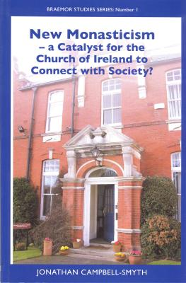 New Monasticism – A Catalyst for the Church of Ireland to Connect with Society?