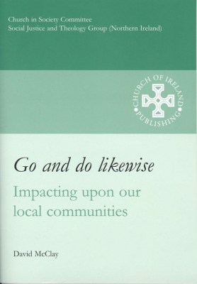 Go And Do Likewise: Impacting Upon Our Local Communites