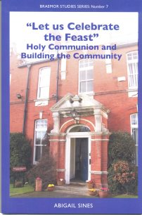 """""""Let us Celebrate the Feast"""" Holy Communion and Building the Community"""
