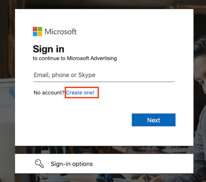 """How to Set Up Your Bing Ads Campaign - Go to """"Create One"""" to set up a new Microsoft Advertising account"""